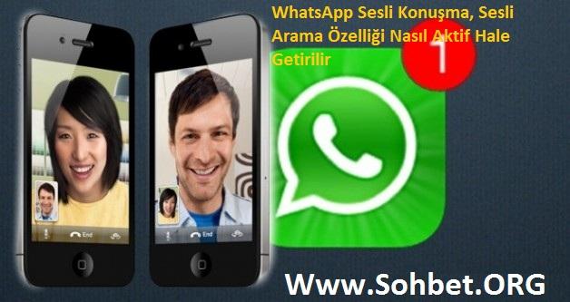 Sohbet.ORG - WhatsApp Sesli Konuşma, Sesli Arama Özelliği Nasıl Aktif Hale Getirilir
