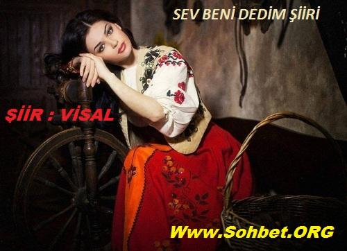 SOHBET.ORG  -  SEV BENİ DEDİM ŞİİRİ