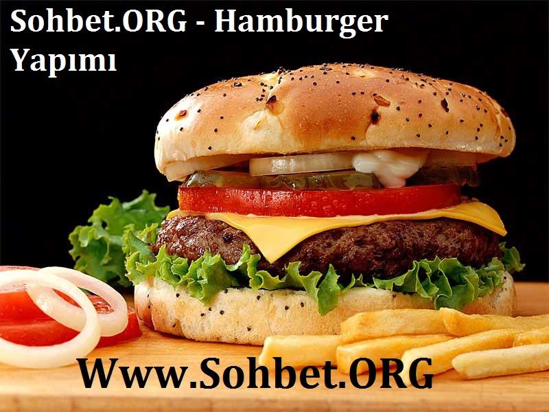 Sohbet.ORG - Hamburger Yapımı