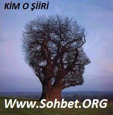 SOHBET.ORG - KİM O ŞİİRİ