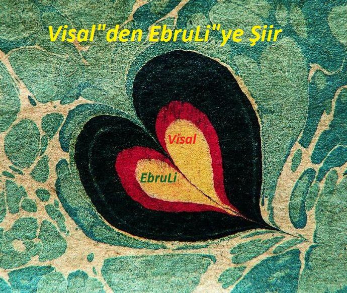 """Sohbet.ORG - Visal""""den EbruLi""""ye Şiir"""